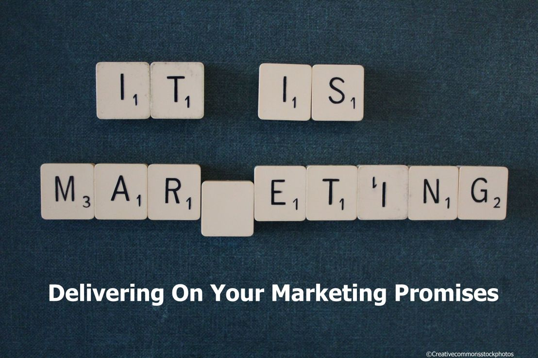 Why It's Important to Deliver on Your Marketing Promises