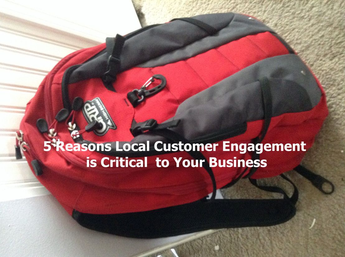 5 Reasons Why Local Customer Engagement is Critical to YourBusiness