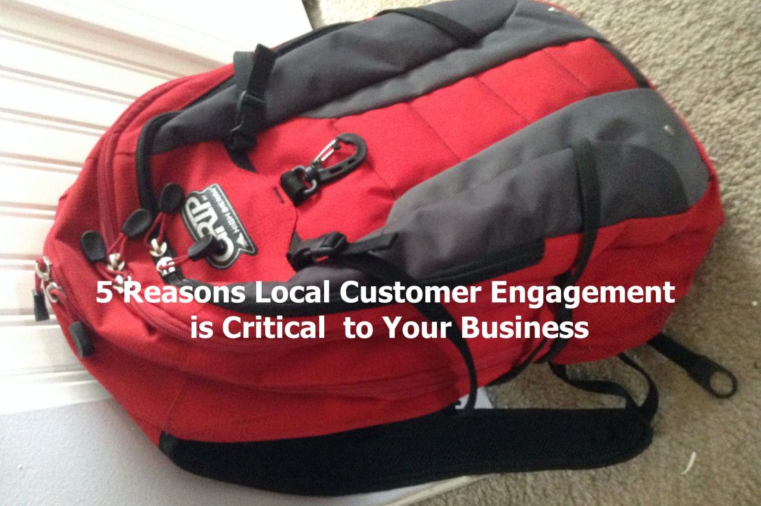 5 Reasons Why Local Customer Engagement is Critical to Your Business